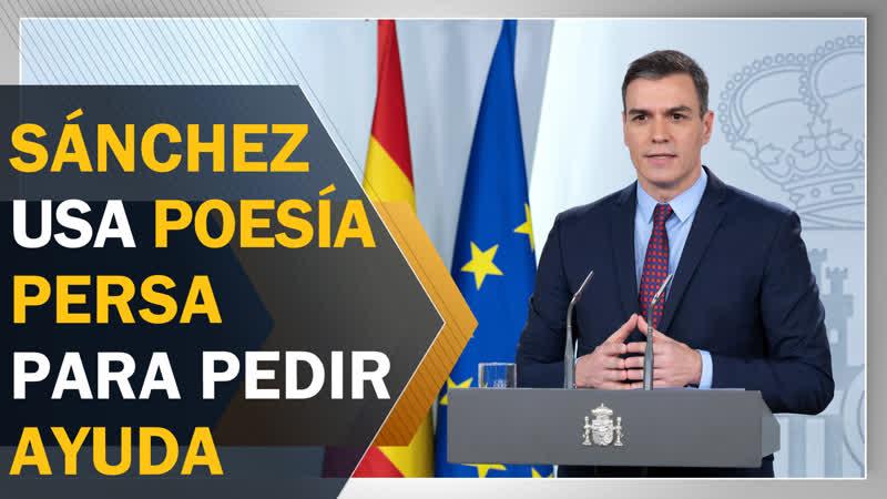 Sánchez con versos de Saadi pide a UE ser más solidaria ante COVID 19