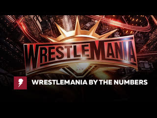 #My1 WrestleMania by the numbers