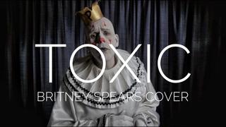 Toxic - Britney Spears cover - SUGAR! SUGAR! SUGAR!