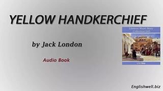 Yellow Handkerchief by Jack London