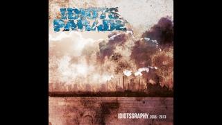 Idiots Parade - Idiotsgraphy 2005 - 2013 [FULL]