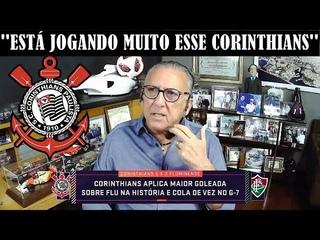 GALVÃO BUENO RASGA ELOGIOS AO TIMÃO CORINTHIANS 5 X 0 FLUMINENSE