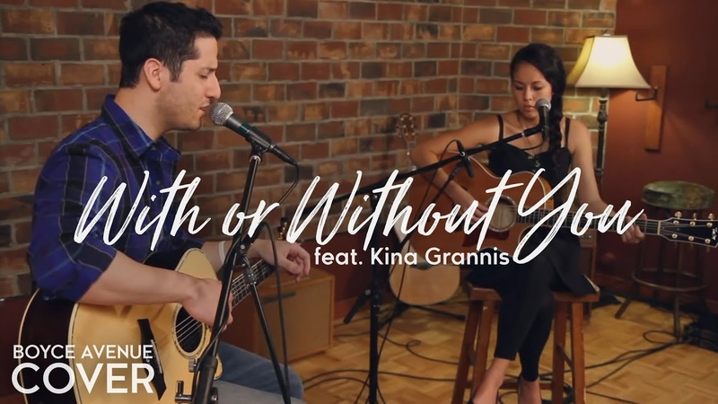 With Or Without You U2 Boyce Avenue feat Kina Grannis acoustic cover on Spotify Apple