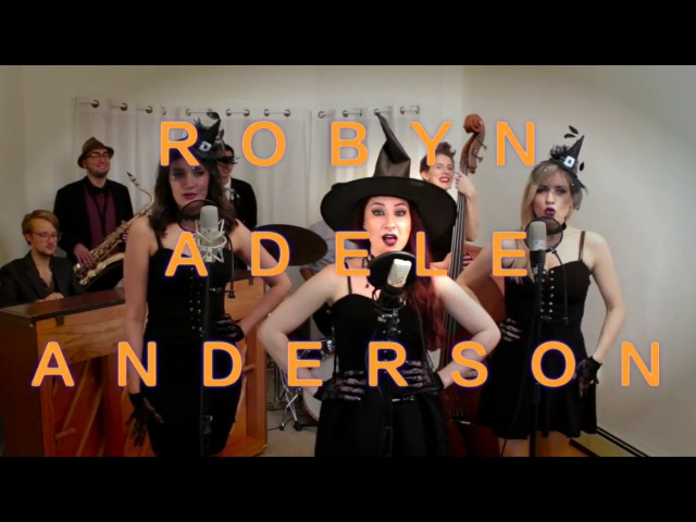 I Put a Spell on You (Sanderson Sisters) Cover by Robyn Adele ft Darcy Wright and Sarah Krauss