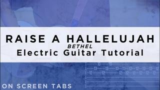 Raise A Hallelujah (Bethel) Electric Guitar Tutorial w/ Tabs