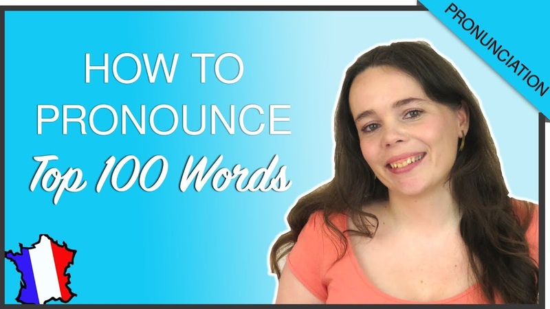 PRONOUNCE THE 100 MOST COMMON FRENCH WORDS