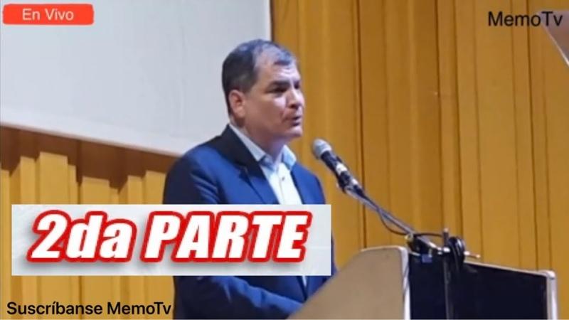 2 Rafael Correa Conferencia Magistral