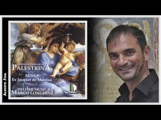 Missae ex Jacquet de Mantua. Giovanni Pierluigi da Palestrina (1525 - 1594)