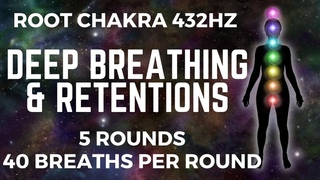 Faster Deep Breathing with 3 minute holds, 40 Breaths, 5 Rounds | Root Chakra Activation 432Hz Music