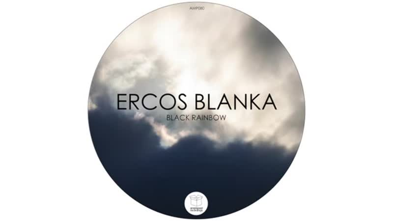 Ercos Blanka Black Rainbow Original Mix