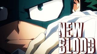 New blood Boku no Hero Academia AMV