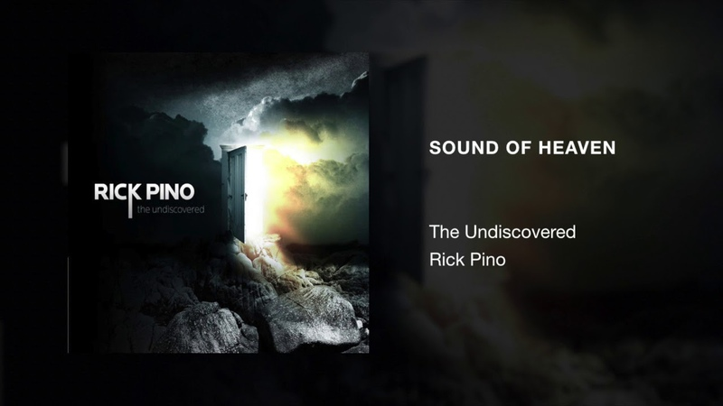 Sound of Heaven Rick Pino The Undiscovered