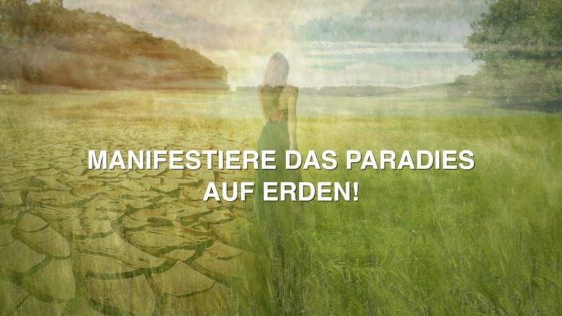 MANIFESTIERE DAS PARADIES AUF ERDEN