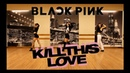 BLACKPINK KILL THIS LOVE KYARA dance cover