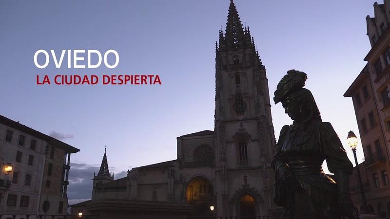 """Oviedo la ciudad despierta"""""""