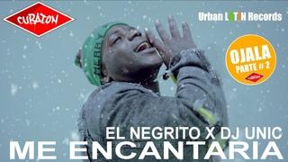 EL NEGRITO ❌ DJ UNIC - ME ENCANTARIA - (OFFICIAL VIDEO) CUBATON 2020 (OJALA 2)
