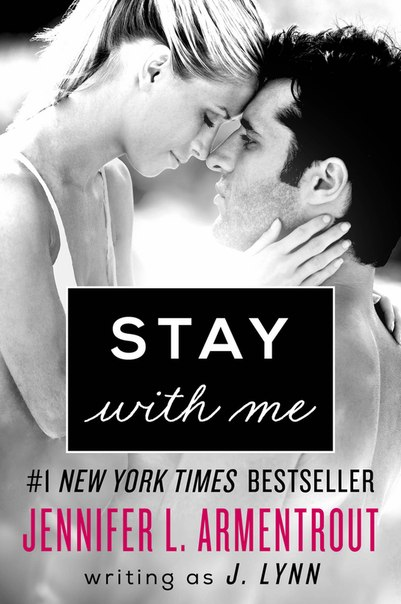 Stay with Me (Wait for You #3) - J. Lynn (Jennifer L. Armentrout )