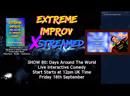 Extreme Improv XStreamed Show 80: Days Around The World September 18th 2020