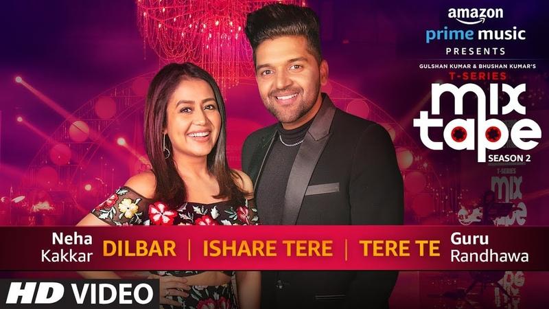 DilbarIshare TereTere Te | Neha Kakkar Guru Randhawa | T-SERIES MIXTAPE SEASON 2 | Ep 2 Bhushan K