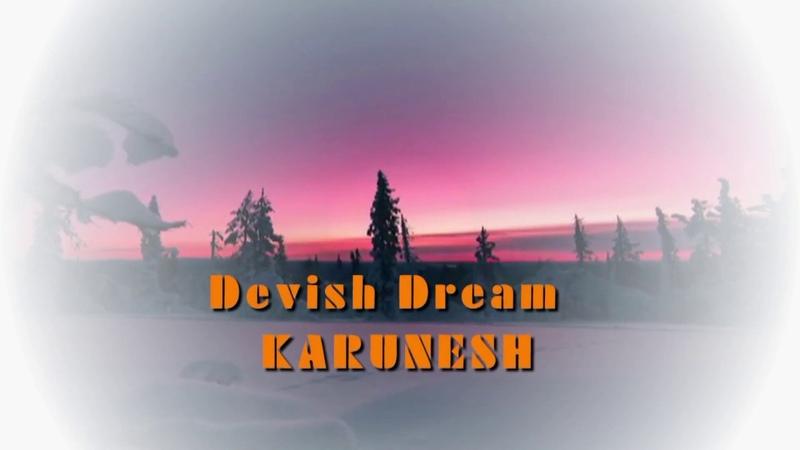 Dervish dream Karunesh