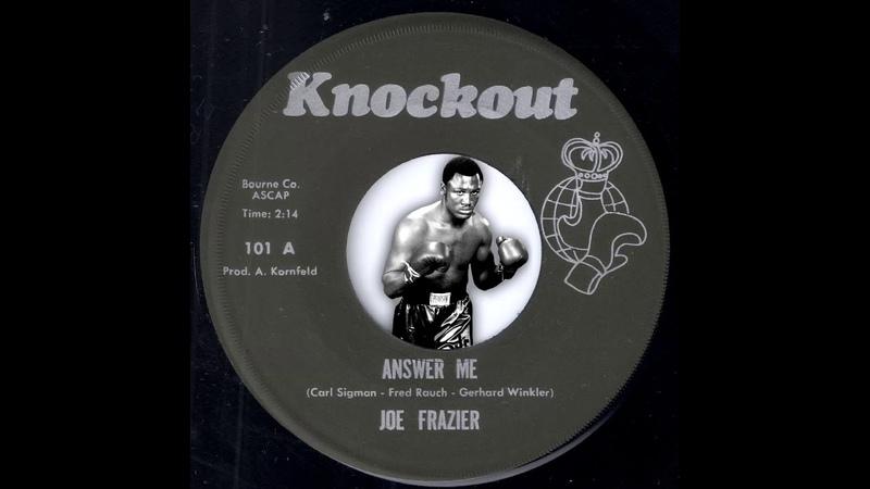 Joe Frazier Answer Me Knockout 1970 Northern Soul 45