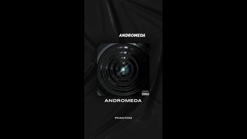 PHANTOM ANDROMEDA