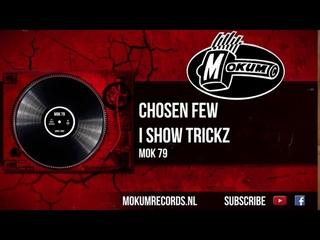 Chosen Few - I Show Trickz