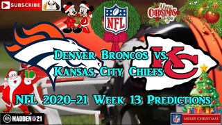 Denver Broncos vs. Kansas City Chiefs | NFL 2020-21 Week 13 | Predictions Madden NFL 21