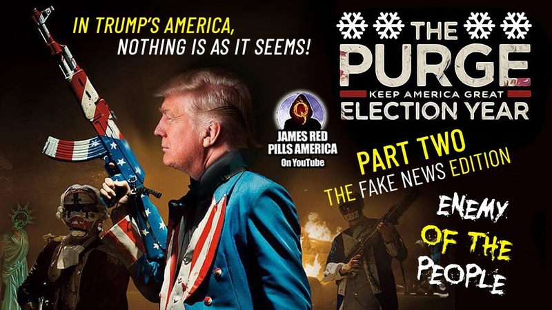 The Purge Part Two The F A K E NEWS MEDIA Enem y Of The People SAVED THE BEST PART FOR LAST
