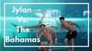 JYLAN VS THE BAHAMAS
