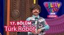 Güldüy Güldüy Show Çocuk 17 Bölüm Türk Robot Skeci Россия Япония Турция конкурс роботов