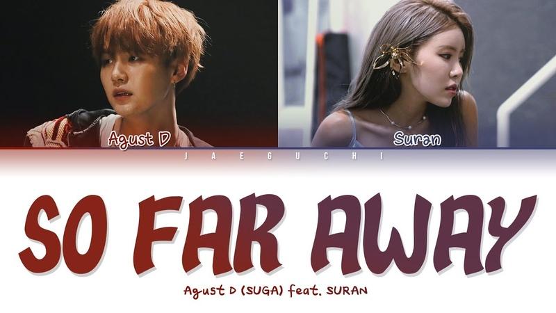 Agust D BTS SUGA 'so far away feat SURAN ' LYRICS Color Coded Eng Rom Han 가사
