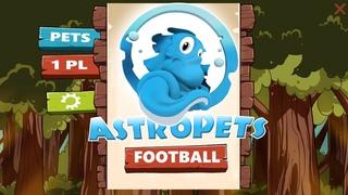 Astro Pets Football Домашние Животные Футбол Лучшая Мобильная игра Андроид Топ 10 Best Mobile Game