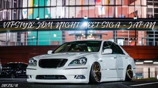 VIPSTYLE JDM NIGHT MEET SIGA full ver - JAPAN SONY FX3 cinematic