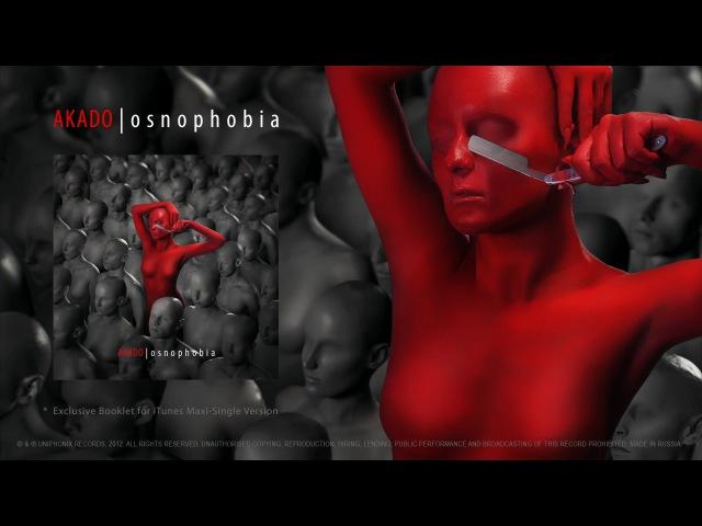AKADO Osnophobia Single Version