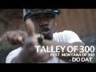 Talley of 300 ft. Montana of 300 - Do Dat - shot by @ElectroFlying1