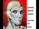 Savino david essex - victim of love