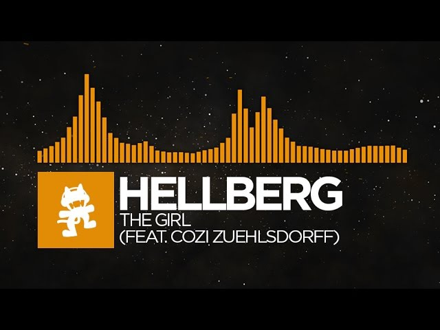 Progressive House Hellberg The Girl feat. Cozi Zuehlsdorff Monstercat Release