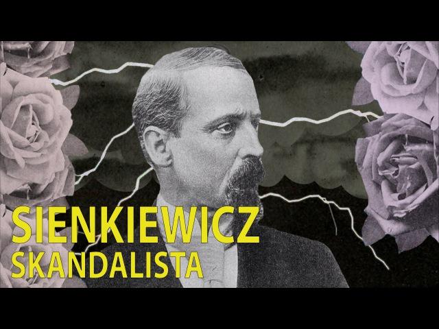 Skandale towarzyskie Henryka Sienkiewicza Ale Historia odc 154