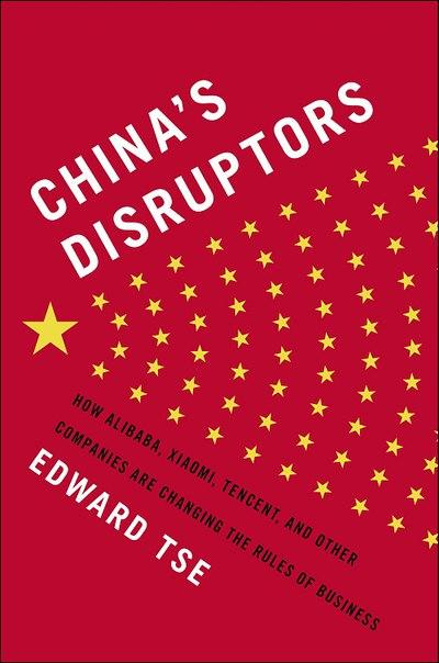 Edward Tse - China's Disruptors