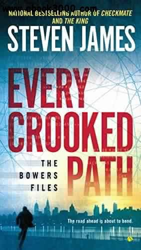 Every Crooked Path The Bowers Files - Steven James