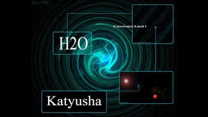 H2O Katyusha Vodka Style Remix