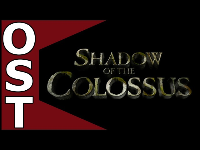 Shadow of the Colossus OST ♬ Complete Original Soundtrack