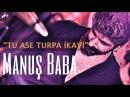 Tu Ase Turpa İkavi | Manuş Baba | Gürcü Halk Şarkısı
