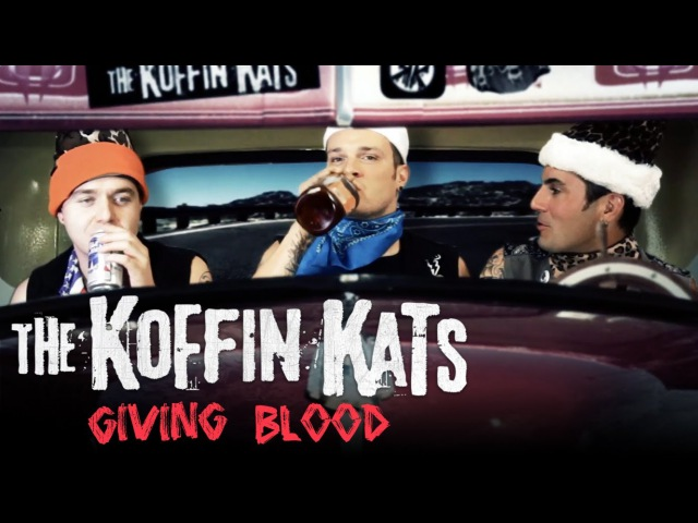 Koffin Kats, Giving Blood Official Video