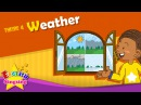 Theme 4. Weather - How's the weather? It's sunny. | ESL Song Story - Learning English for Kids