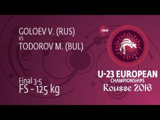 BRONZE FS - 125 kg: V. GOLOEV (RUS) df. M. TODOROV (BUL), 14-9