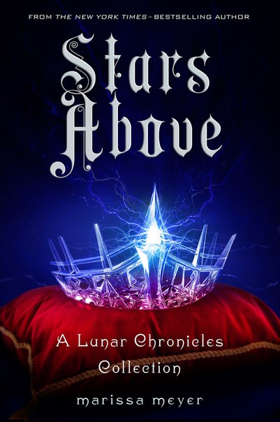 Stars Above (The Lunar Chronicles 0.5, 0.6, 1.5, 3.1, 3.6)