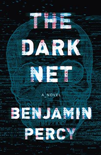 Benjamin Percy - The Dark Net (retail)