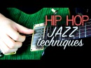 Hip-Hop Jazz Guitar Techniques